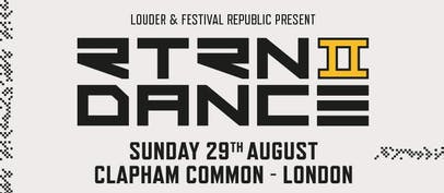 RTRN II DANCE coming this August Bank Holiday Sunday