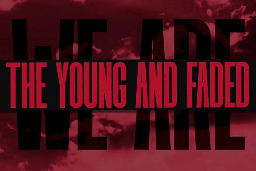 The Young And Faded