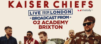 Kaiser Chiefs announce livestream from O2 Academy Brixton
